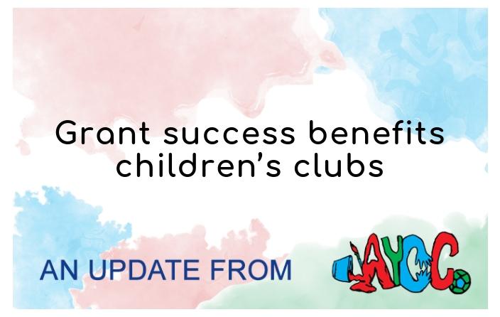 Grant success benefits children's clubs