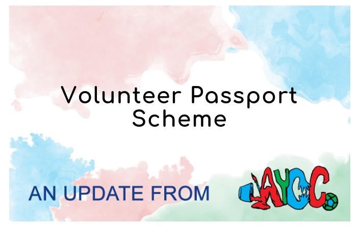 Update on our volunteer passport scheme