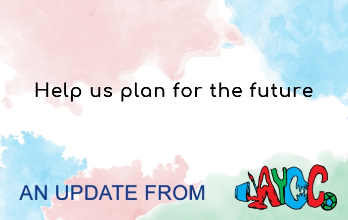 Help us plan for the future